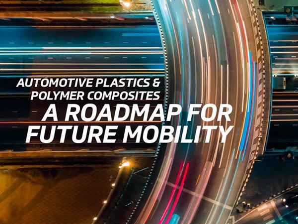 Automotive Plastics & Polymer Composites: A Roadmap for Future Mobility Report